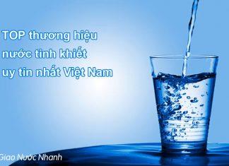 Top 10 thương hiệu nước tinh khiết uy tín nhất Việt Nam (Phần 2)